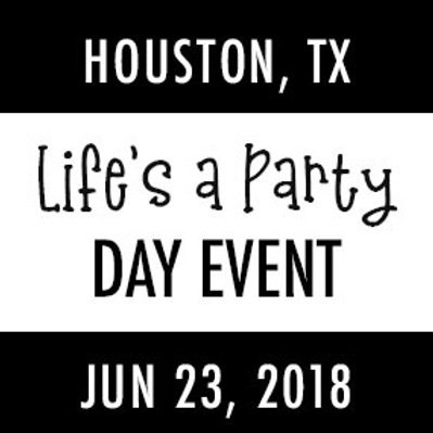Life's A Party Day—Houston Platinum