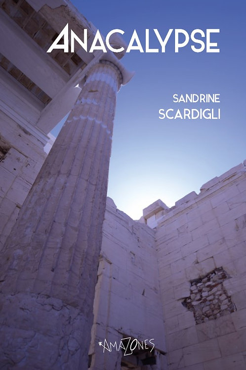 ANACALYPSE, par Sandrine Scardigli