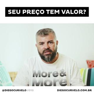 SEU_PREÇO_TEM_VALOR_#015_-_Diego_Curvêlo