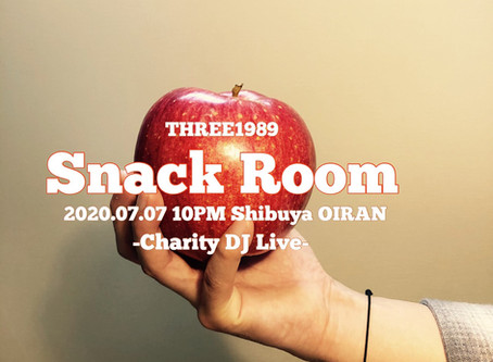 Snack Room -Charity DJ Live-