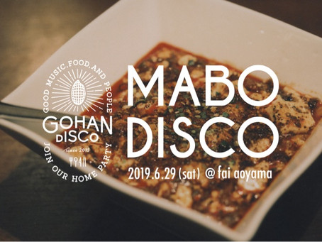 2019/06/29(土)『MABODISCO from GOHANDISCO』at fai aoyama