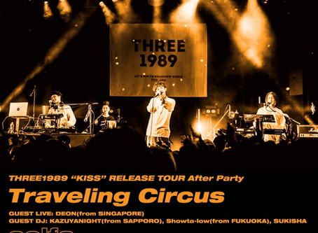 "2019/05/22(Wed)『THREE1989 ""KISS"" RELEASE TOUR After Party-Traveling Circus- 』@ 中目黒solfa"