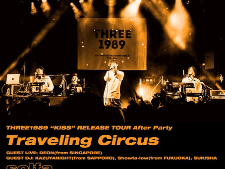 """2019/05/22(Wed)『THREE1989 """"KISS"""" RELEASE TOUR After Party-Traveling Circus- 』@ 中目黒solfa"""