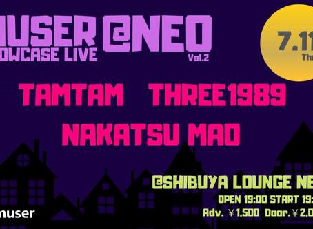 2019/07/11(Thu)『MUSER SHOWCASE LIVE』@渋谷LOUNGE NEO