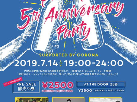 2019/07/14(Sat)『POSILLIPO 5th Anniversary Party SUPORTED BY CORONA』at 沖縄POSILLIPO cucina meridionale