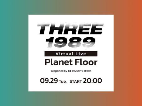 2020.09.29 tue THREE1989 Virtual Live ~ Planet Floor ~