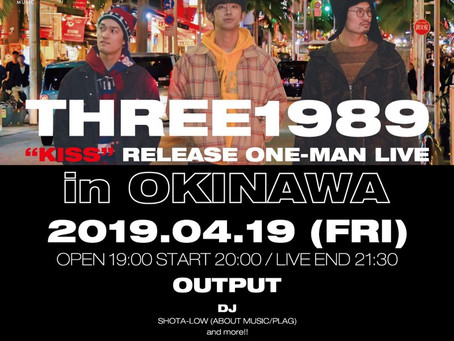 "2019/04/19(Fri)『""KISS"" release tour in Okinawa』at 沖縄OUT PUT"