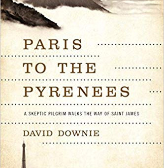 "Book Review: ""Paris to the Pyrénées - A Skeptic Pilgrim Walks the Way of Saint James"""