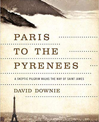 "Book Review: ""Paris to the Pyrénées - A Skeptic Pilgrim Walks the Way of Saint James"""