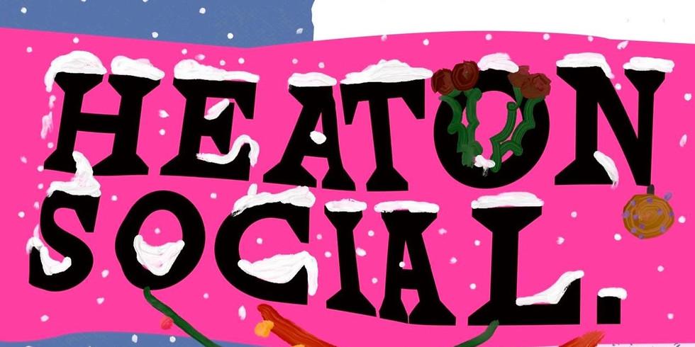 HEATON SOCIAL CHRISTMAS SPECIAL