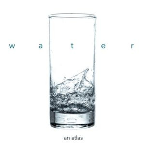 Water: An Atlas