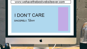 """""""Why the F**k Should I Care About Your Website"""" - Sincerely, Users"""