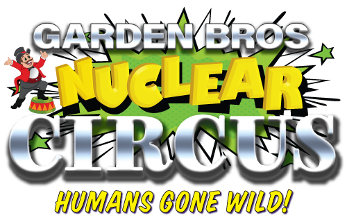 home  garden bros nuclear humans gone wild