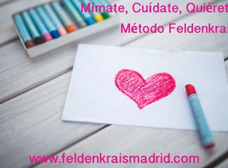 Mímate, Cuídate, Quiérete - The Feldenkrais way