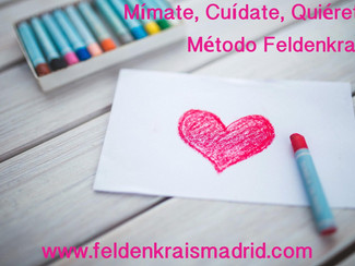 Mímate, Cuídate, Quiérete - The Feldenkrais way