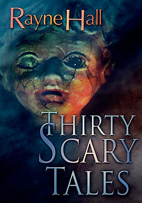Rayne Hall - Thirty scary tales book cover