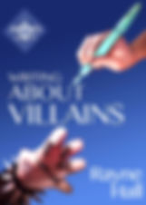 Rayne Hall - Writing about villains book cover