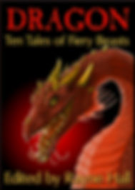 Rayne Hall - Dragon: Ten tales of fiery beasts Book Cover