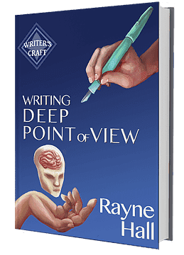 Rayne Hall – Writing deep point of view