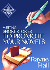 Rayne Hall - Writing short stories to promote your novels book cover