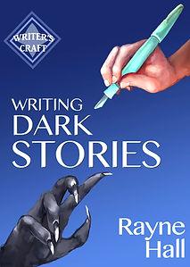 Rayne Hall - Writing dark stories book cover