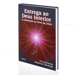 livro-entrega-ao-deus-interior-pathwork-da-alma-eva-pierrakos-donovan-thesenga-cultrix-capa