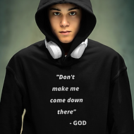 hoodie%20don't%20make%20me%20come%20down