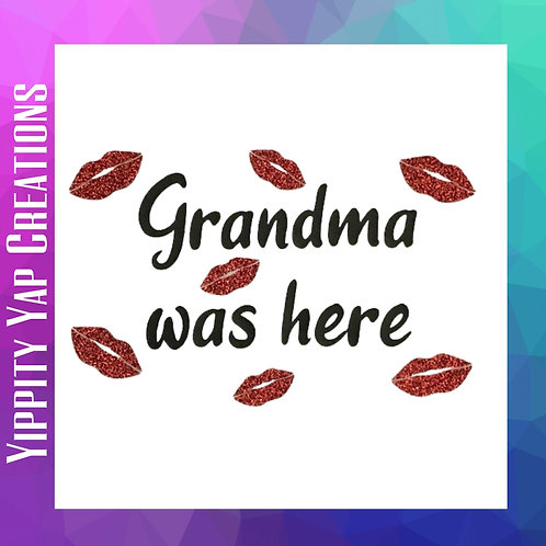 GRANDMA WAS HERE - Personalize It! - Kid's T-shirt