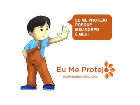 """""""Eu Me Protejo porque o Meu Corpo é MEU!"""""""