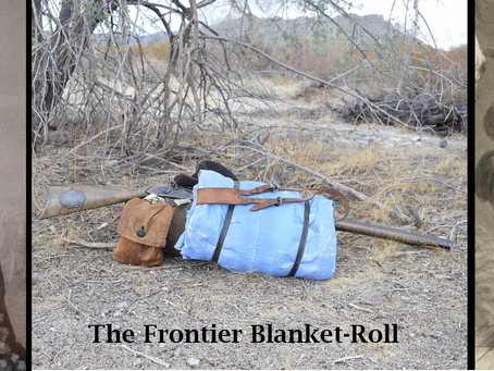 The 'Bedroll' or 'Blanket-Roll' from the Frontier to the Civil War