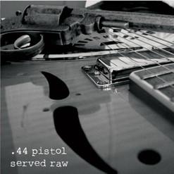 Served Raw