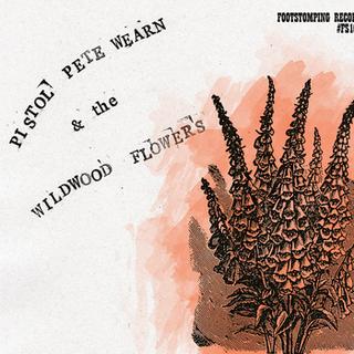 Pistol Pete Wearn & the Wildwood Flowers