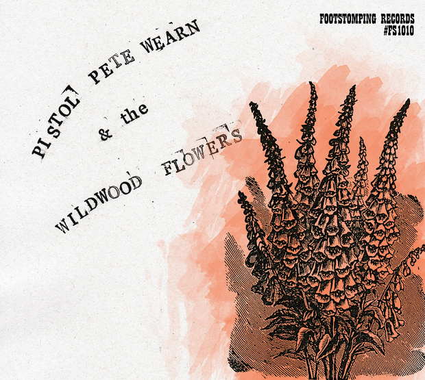 Pistol Pete Wearn & the Wildwood FLowers CD Cover