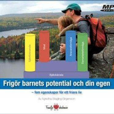 MP3 Frigör barnets potential och din egen – fem egenskaper för ett friare liv
