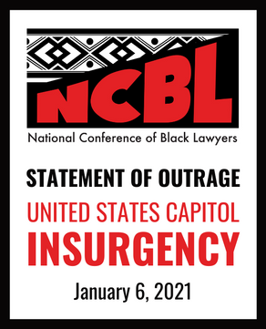 NCBL STATEMENT OF OUTRAGE: U.S. CAPITOL INSURGENCY - JANUARY 6, 2021