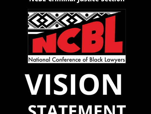 NCBL CRIMINAL JUSTICE SECTION VISION STATEMENT