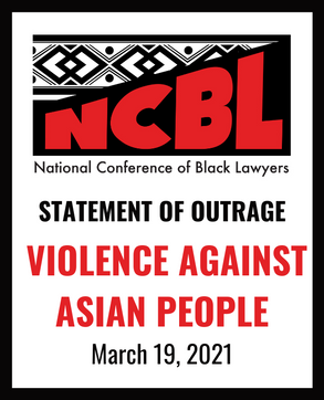NCBL STATEMENT OF OUTRAGE: VIOLENCE AGAINST ASIAN PEOPLE - MARCH 19, 2021