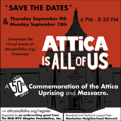 Attica is ALL of US: 09/09/21 & 09/13/21