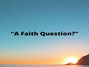 A Faith Question.jpg