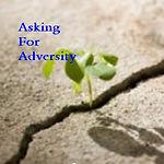 Asking for adversity.jpg