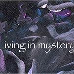 Living in Mystery.jpg