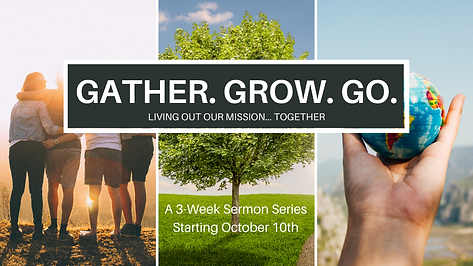 Gather. Grow. Go. Series.png