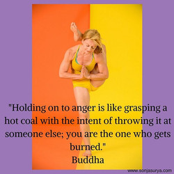 _Holding on to anger is like grasping a