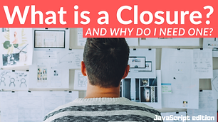 Closures in JavaScript: Why Do We Need Them?