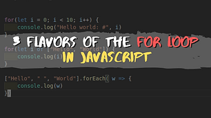 3 Flavors of the For Loop in JavaScript and When to Use Them