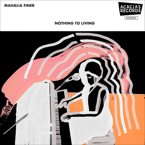 NOTHING TO LIVING-MAHALIA FINER