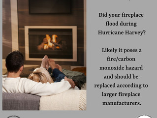 Did your fireplace flood during Hurricane Harvey, it should be replaced