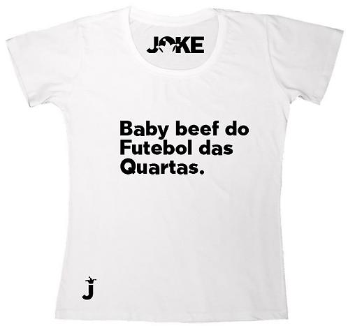 """Camisa """"Baby beef do Futebol das Quartas"""""""