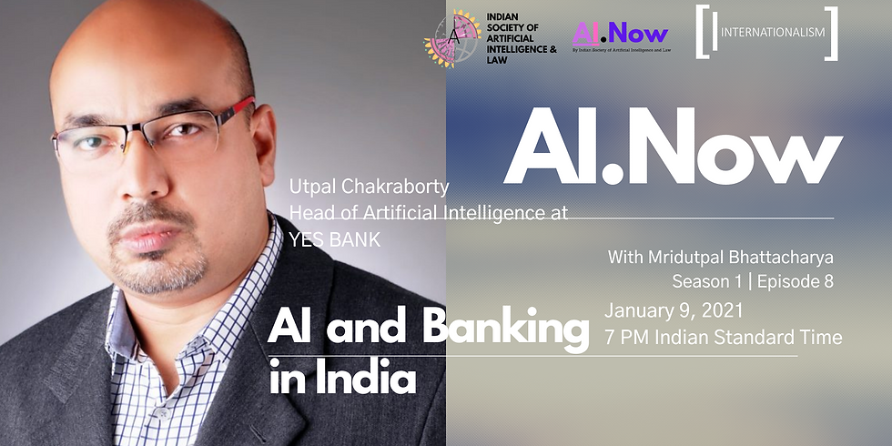 #AINow   Episode 8   Season 1   Utpal Chakraborty   AI and Banking in India