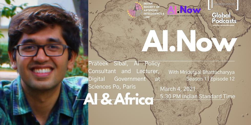 AI.Now | Episode 12 | Prateek  Sibal | AI and Africa